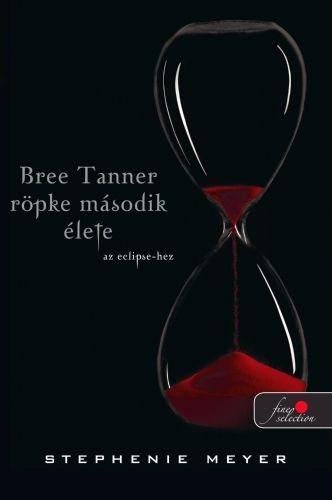 Stephenie Meyer - Bree Tanner rövid második élete - kemény kötés