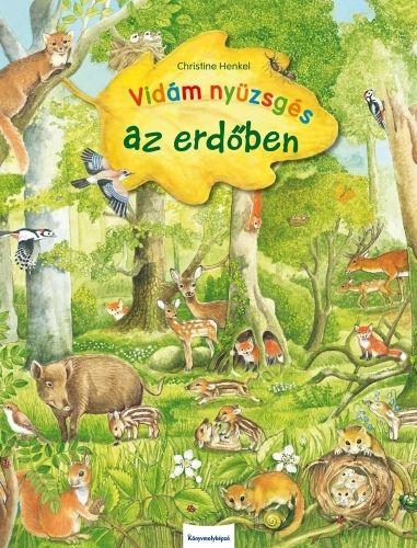 Christine Henkel - Vidám nyüzsgés az erdőben