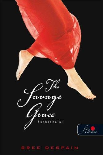Bree DeSpain - The Savage grace - Farkashalál