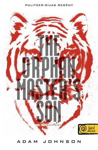 Adam Johnson - The Orphan Master's Son - Az ellopott élet
