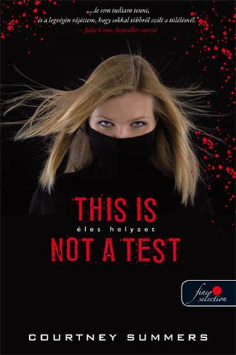 Courtney Summers - This Is Not a Test - Éles helyzet