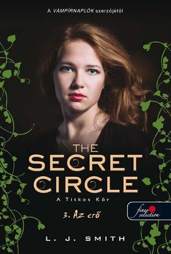 Lisa Jane Smith - The secret circle - A titkos kör - 3. Az erő