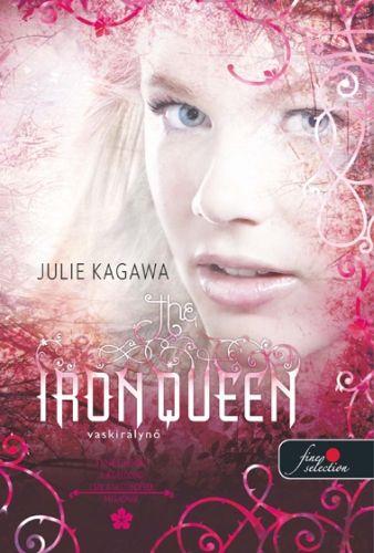 Julie Kagawa - The Iron Queen - Vaskirálynő - kemény kötés
