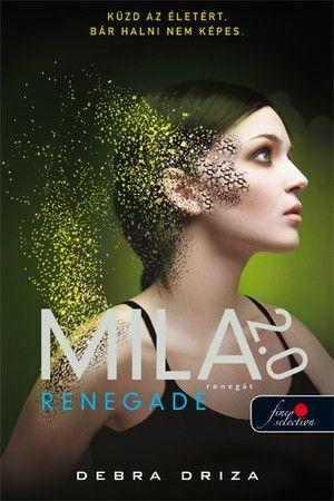 Debra Driza - MILA 2.0 - Renegade - Renegát
