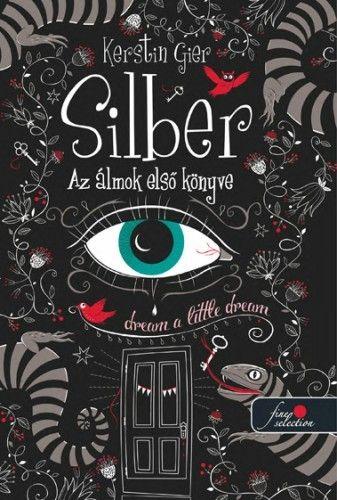 Kerstin Gier - Silber - Az álmok első könyve - kemény kötés