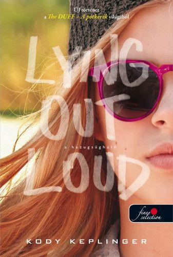 Kody Keplinger - A hazugságháló - Lying out loud