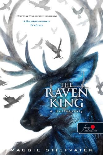 Maggie Stiefvater - The Raven King – A Hollókirály