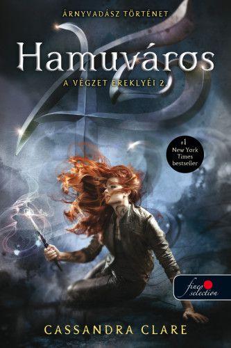 Cassandra Clare - Hamuváros - A végzet ereklyéi 2.