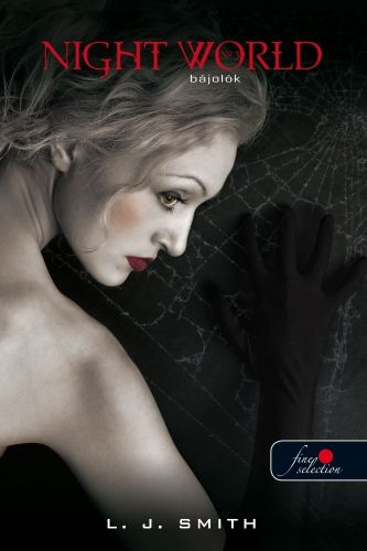 Lisa Jane Smith - Night World 3. - Bájolók - Kemény kötés