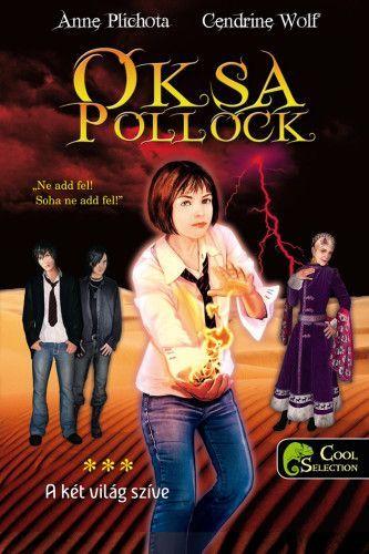 Cendrine Wolf - Oksa Pollock 3. - A két világ szíve