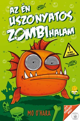 Mo O'Hara - Az én uszonyatos zombihalam - Az én uszonyatos zombihalam 1.