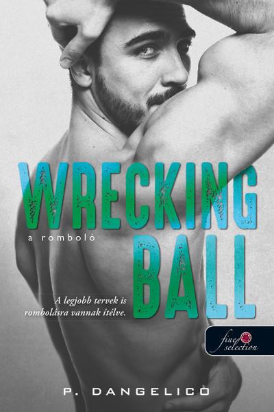 P. Dangelico - Wrecking Ball - A romboló