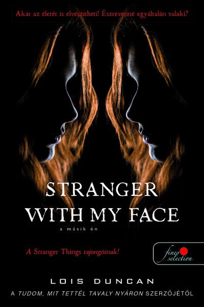 Lois Duncan - Stranger with my Face - A másik ÉN