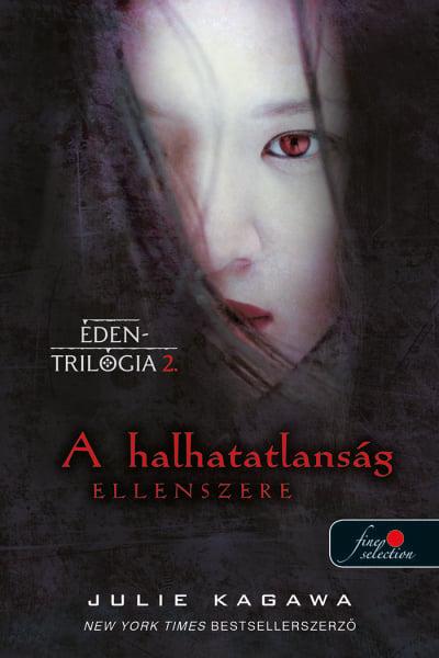 Julie Kagawa - A halhatatlanság ellenszere - Éden trilógia 2.