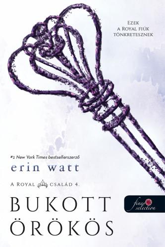 Erin Watt - Bukott örökös - A Royal család 4.