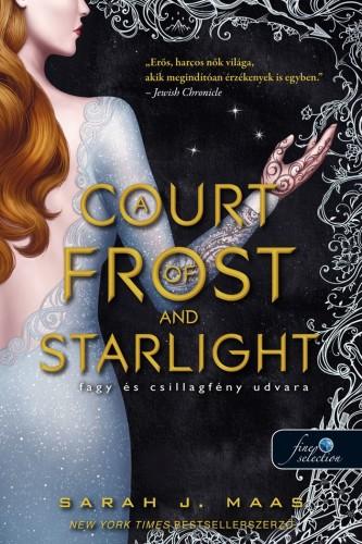 Sarah J. Maas - A Court of Frost and Starlight - Fagy és csillagfény udvara - Tüskék és rózsák udvara 4.