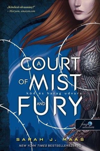 Sarah J. Maas - A Court of Mist and Fury - Köd és harag udvara - Tüskék és rózsák udvara 2.