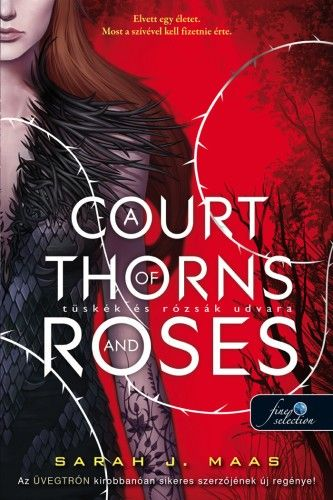 Sarah J. Maas - A Court of Thorns and Roses - Tüskék és rózsák udvara