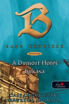 Cassandra Clare - A Dumort Hotel bukása (keménytáblás)