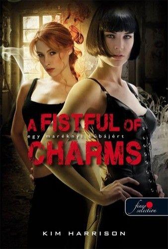 Kim Harrison - A Fistful of Charms - Egy maréknyi bűbájért