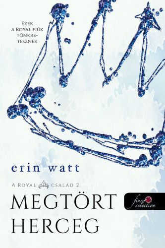 Erin Watt - Broken Prince - Megtört herceg - A Royal család 2.