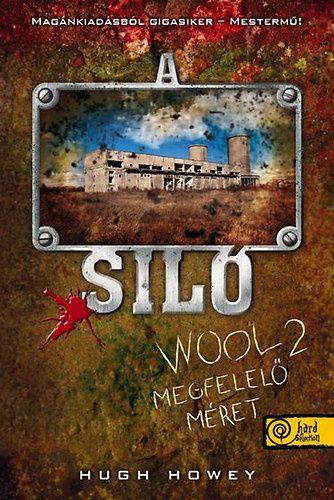 Hugh Howey - A Siló - Wool 2. - Megfelelő méret - Keménytábla