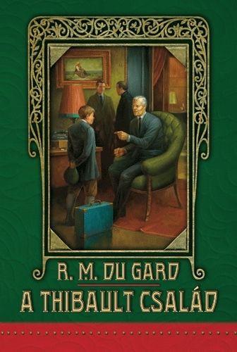 Roger Martin DuGard - A Thibault család 1-2.