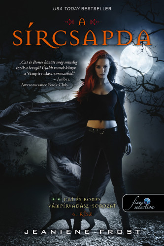 Jeaniene Frost - A sírcsapda - Cat és Bones Vámpírvadász 6.