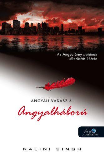 Nalini Singh - Angyalháború - Angyali vadász 6.