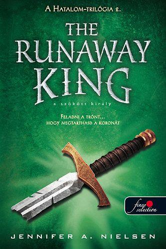 Jennifer A. Nielsen - The runaway king - A szökött király