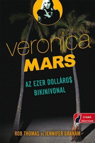 Rob Thomas - Veronica Mars: Az ezer dolláros bikinivonal