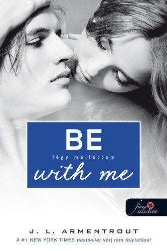 Jennifer L. Armentrout - Be with me - Légy mellettem