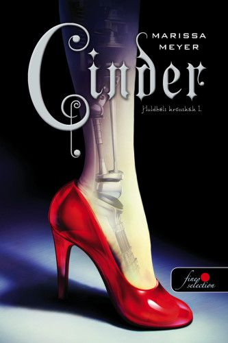 Marissa Meyer - Cinder - Holdbéli krónikák 1.