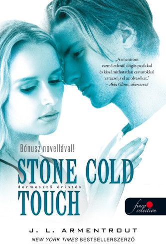 Jennifer L. Armentrout - Dermesztő érintés - Stone Cold Touch -  Komor elemek 2.