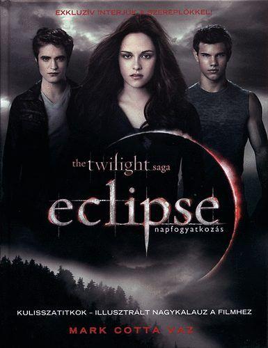 VAZ MARK COTTA - Eclipse - napfogyatkozás - Kulisszatitkok - illusztrált nagykalauz a filmhez