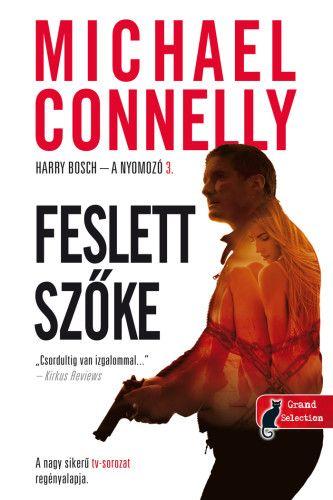 Michael Connelly - Feslett szőke - Harry Bosch - a nyomozó 3.