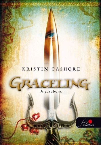 Kristin Cashore - Graceling - A garabonc