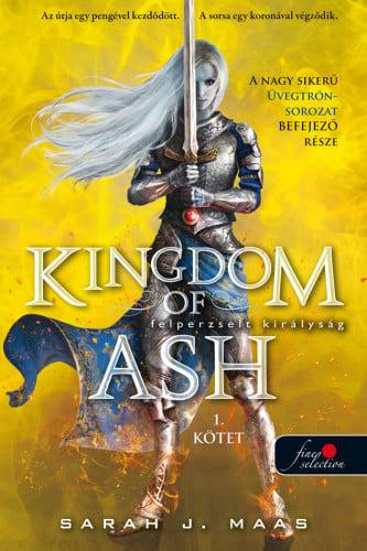 Sarah J. Maas - Kingdom of Ash - Felperzselt királyság első kötet - Üvegtrón 7. - kemény kötés