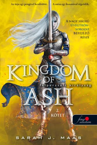 Sarah J. Maas - Kingdom of Ash - Felperzselt királyság második kötet  -Üvegtrón 7. - kemény kötés
