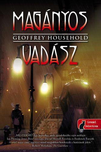 Geoffrey Household - Magányos vadász - Raymond Ingelram 1.