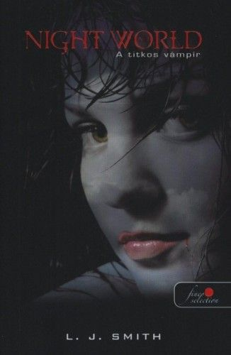 SMITH JANE LISA - Night world no.1. - a titkos vámpír