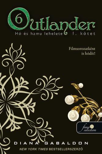 Diana Gabaldon - Outlander 6. - Hó és hamu lehelete 1. kötet