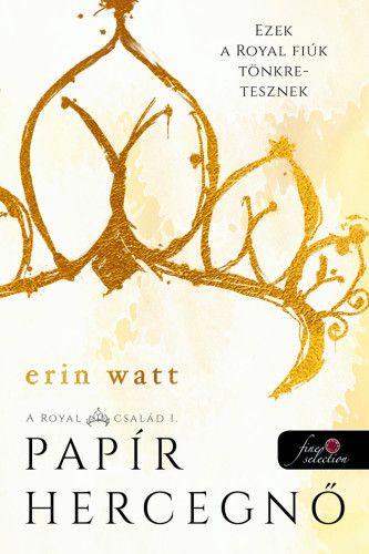 Erin Watt - Papír hercegnő - A Royal család 1.