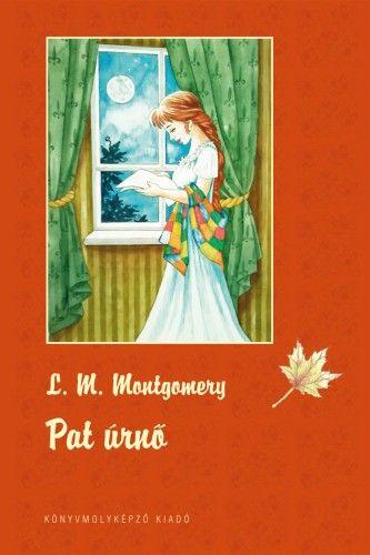 Lucy Maud Montgomery - Pat úrnő