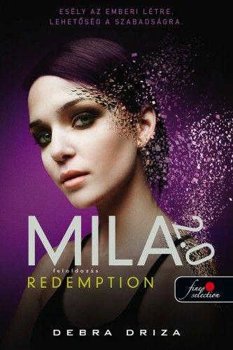 Debra Driza - Redemption - Feloldozás - Mila 2.0 - 3. rész