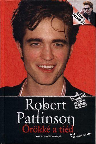 Isabelle Adams - Robert Pattinson - Örökké a tiéd
