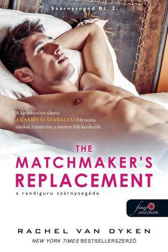 Rachel Van Dyken - The Matchmaker's Replacement  - A randiguru szárnysegéde - Szárnysegéd Bt. 2.