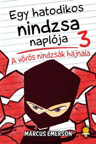 Marcus Emerson - A vörös nindzsák hajnala - Egy hatodikos nindzsa naplója 3.