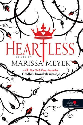 Marissa Meyer - Heartless – Szívtelen