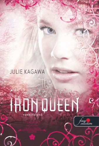 Julie Kagawa - The Iron Queen - Vaskirálynő